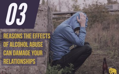 3 Reasons the Effects of Alcohol Abuse Can Damage Your Relationships