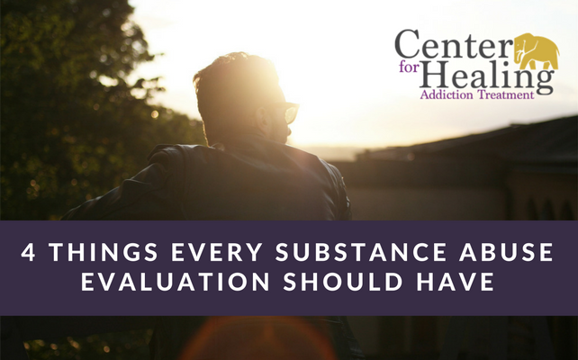 4 Things Every Substance Abuse Evaluation Should Have