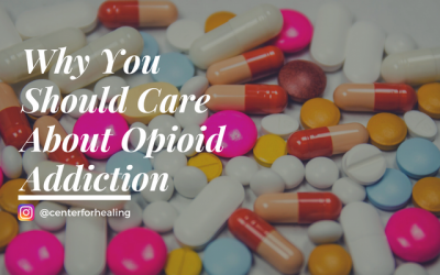 Why You Should Care About Opioid Addiction