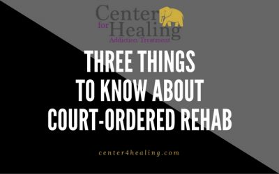 3 Things to Know About Court-Ordered Rehab