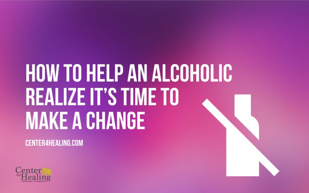 How to Help an Alcoholic Realize It's Time to Make a Change