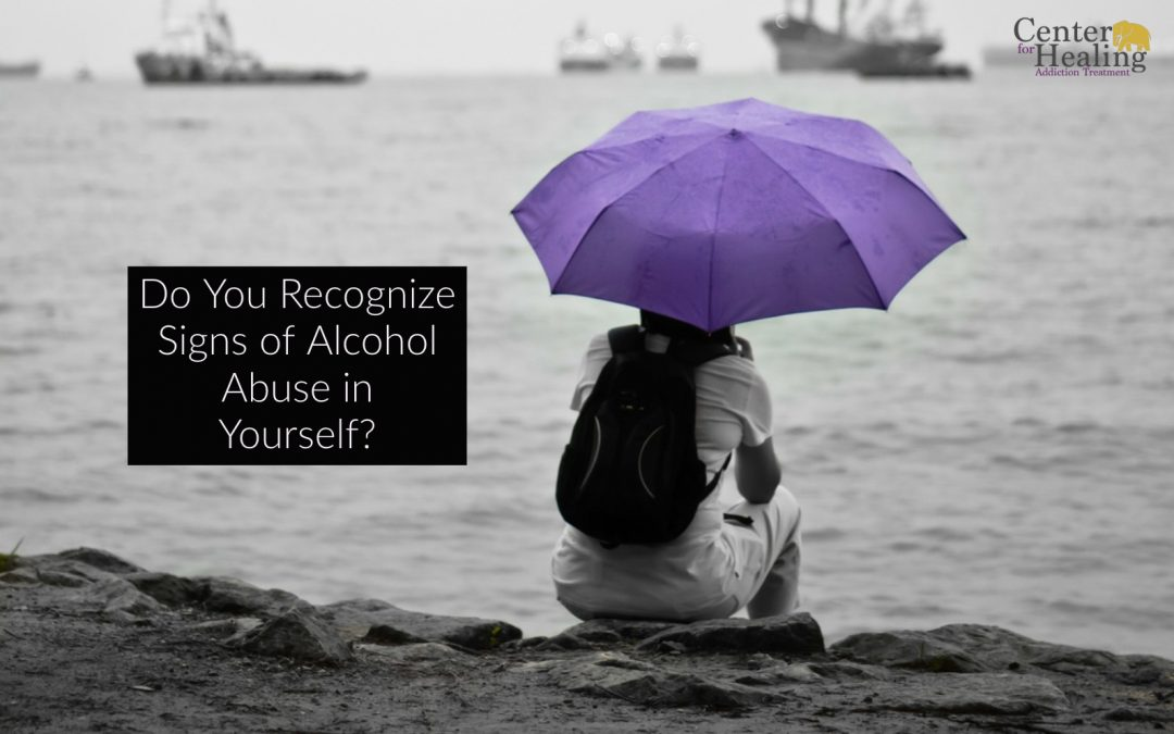 Do You Recognize Signs of Alcohol Abuse in Yourself?