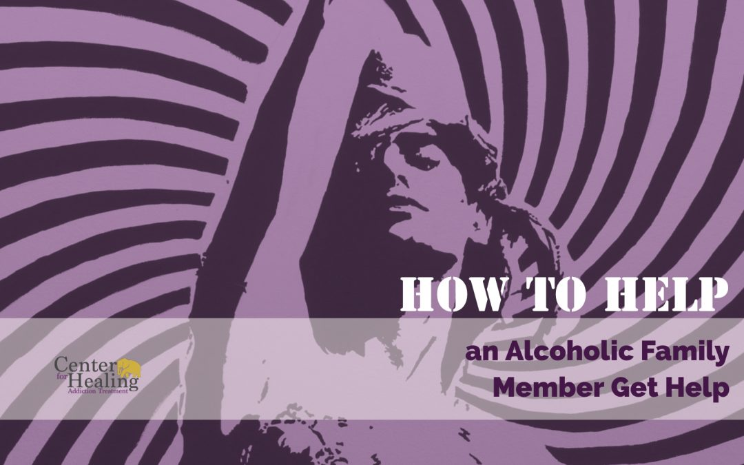 How to Help an Alcoholic Family Member Get Help