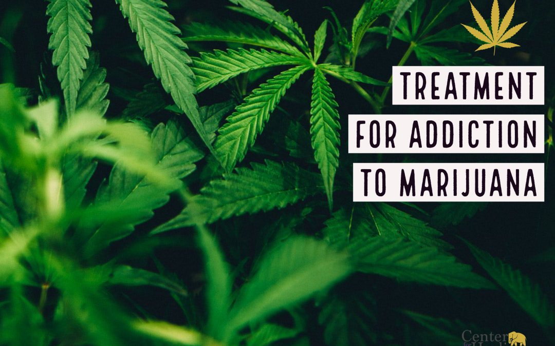 Treatment for Addiction to Marijuana